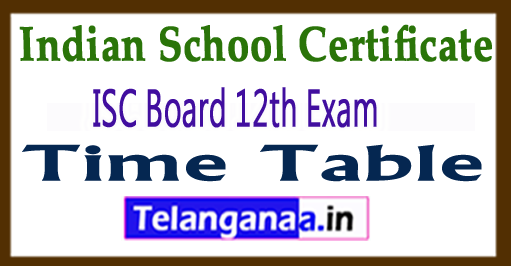 ISC 12th Exam Time Table 2018