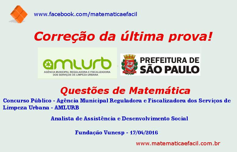 Correção de Matemática da última prova do concurso público da AMLURB – Ensino Superior