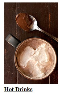 Click here for a list of Hot Drinks