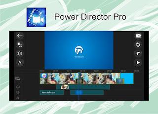 power director pro aplikasi edit video android terbaik