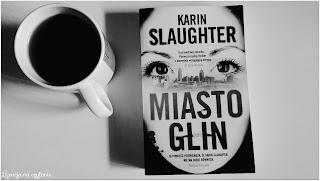 """152. """"Miasto glin"""" Karin Slaughter"""