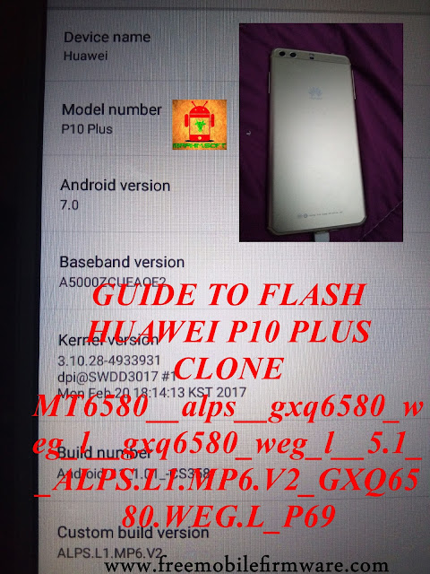 FLASH HUAWEI P10 PLUS MT6580__alps__gxq6580_weg_l__gxq6580_weg_l__5.1__ALPS.L1.MP6.V2_GXQ6580.WEG.L_P69\
