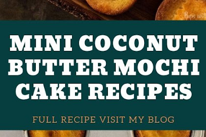 Mini Coconut Butter Mochi Cake Recipes