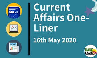 Current Affairs One-Liner: 16th May 2020