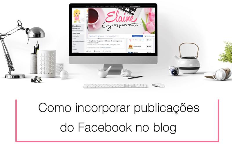 Como incorporar publicações do Facebook no blog