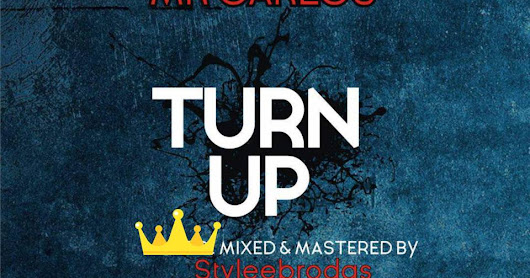 Download Turn Up by Stylee Brodas ft. Mr. Carlos