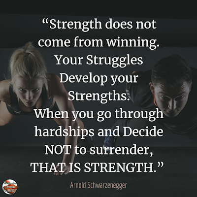 "Quotes About Strength And Motivational Words For Hard Times: ""Strength does not come from winning. Your struggles develop your strengths. When you go through hardships and decide not to surrender, that is strength."" - Arnold Schwarzenegger"