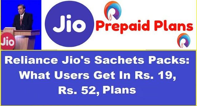 Reliance Jio Sachet Packs: Rs. 19, Rs. 52 Prepaid  Plans Explained Here