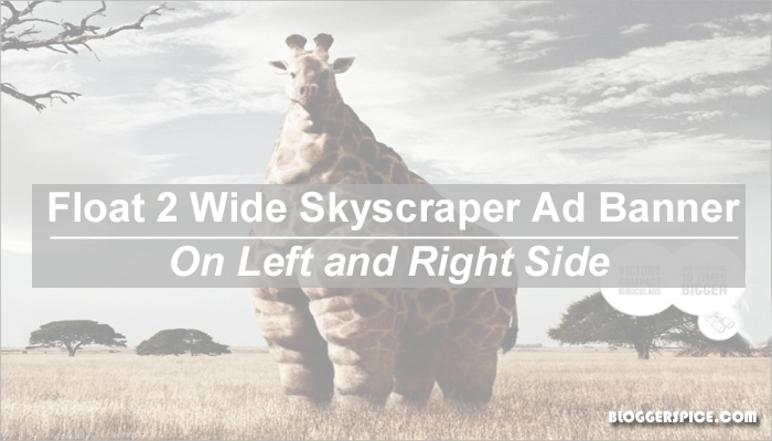 How to Float 2 Wide Skyscraper Ad banner on Left and Right Side?