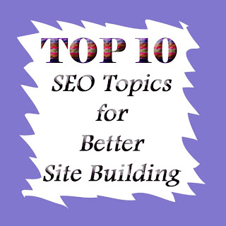Top 10 SEO Topics for Better Site Building