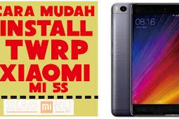 Cara Install TWRP di Xiaomi Mi 5S