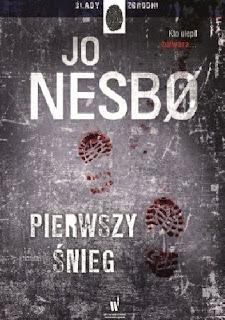 """Jo Nesbo """"Pierwszy śnieg"""" - żeby nie było, że nie próbowałam"""