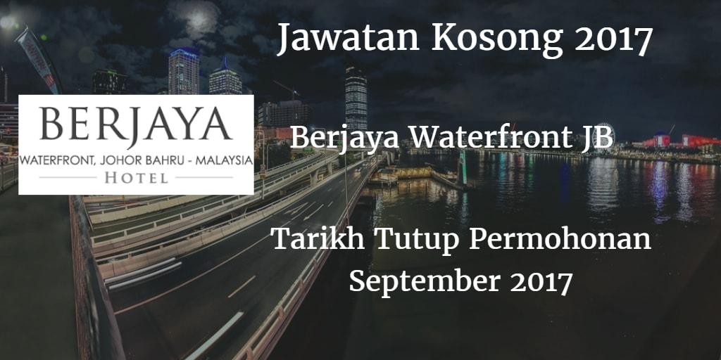Jawatan Kosong BERJAYA WATERFRONT JOHOR BAHRU September 2017