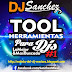 PACK TOOLS DJS - BASES & LOOPS Y LIBRERIAS - DJ SANCHEZ VOL 1