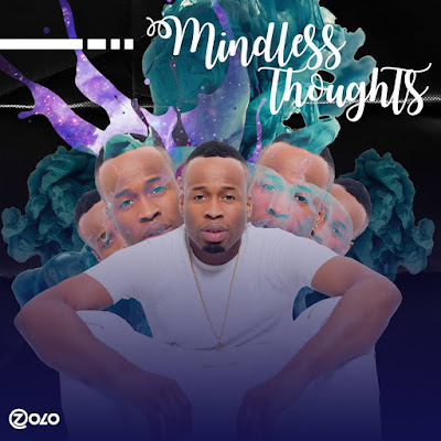 Stream Zolo's 'Mindless Thoughts' EP