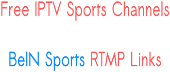 Rtmp Links Free IPTV M3U BeIN Sports