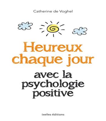 heureux chaque jour avec la psychologie positive PDF