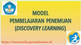 Model Pembelajaran Discovery Learning pada Pembelajaran Matematika