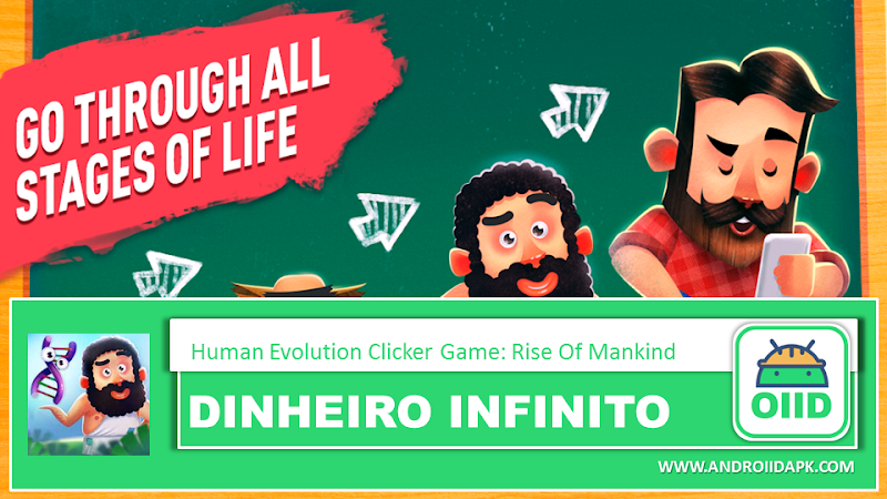 Human Evolution Clicker Game: Rise of Mankind – APK MOD HACK – Dinheiro Infinito
