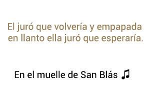 Maná En el muelle de San Blás significado de la canción.