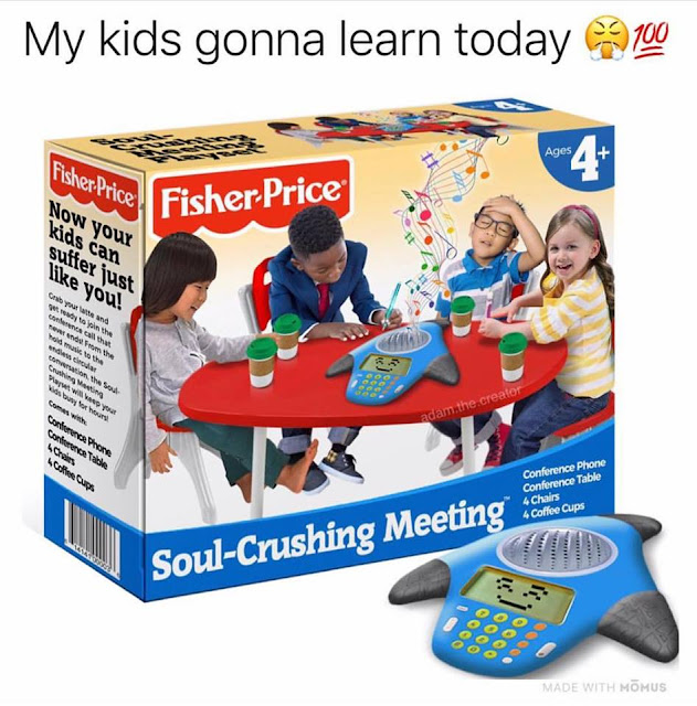 Prepare your children for office life - Soul Crushing Meeting