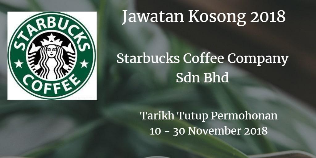 Jawatan Kosong Starbucks Coffee Company Sdn Bhd 10 - 30 November 2018