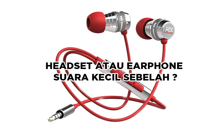 Cara Ampuh Mengatasi Suara Headset Kecil sebelah tanpa Root atau dengan Root