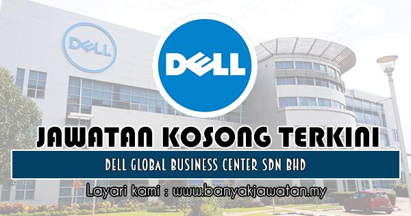 Jawatan Kosong 2018 di Dell Global Business Center Sdn Bhd
