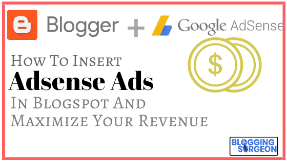 Insert Adsense Ads in Blogspot- Method 1
