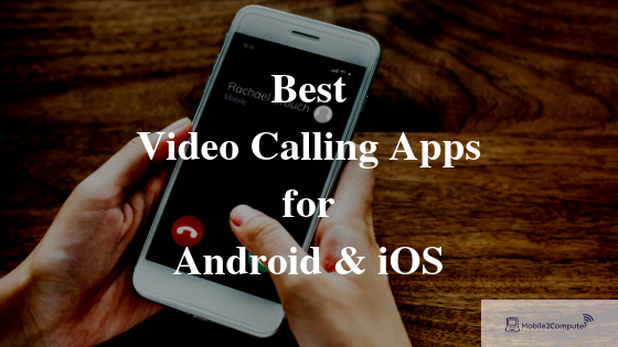 Best Free Video Chatting Apps for Android and iOS