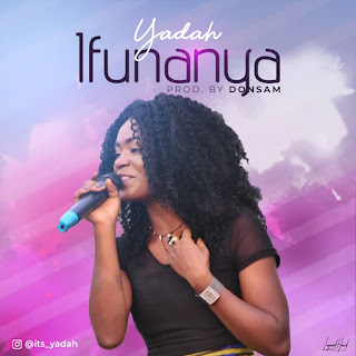 [DOWNLOAD MP3]: Yadah (Kingborn) - Ifunanya
