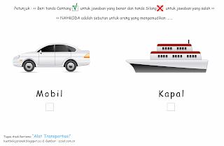 merupakan lembar kerja anak yang bertujuan sebagai wadah belajar bagi anak Tugas Anak Bertema Alat Transportasi