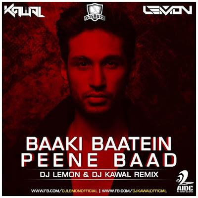 Baaki Baatein Peene Baad - DJ Lemon & Kawal Remix