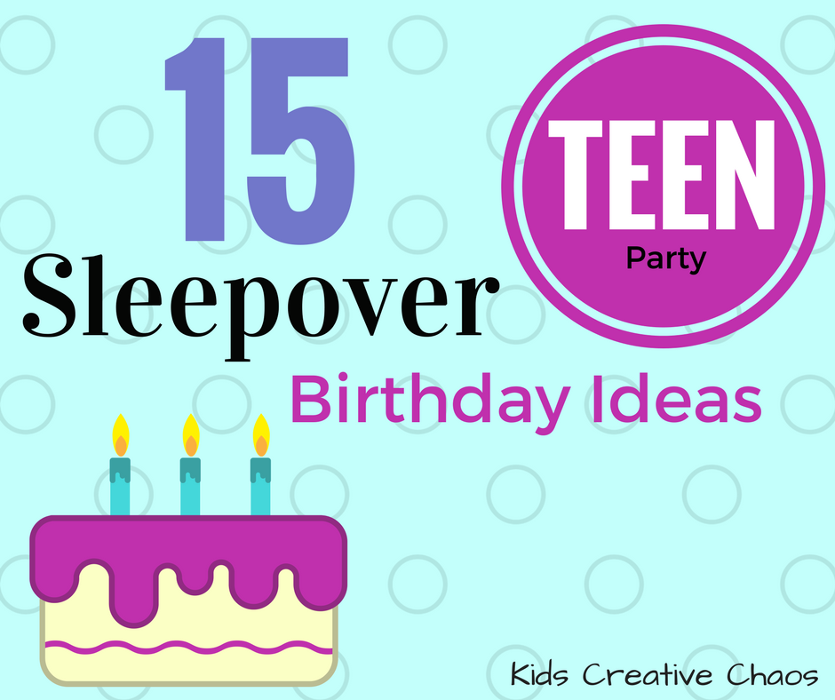 15 Slumber Party Games And Activities For Teen Girls Best Sleepover Ever Adventures Of Kids Creative Chaos