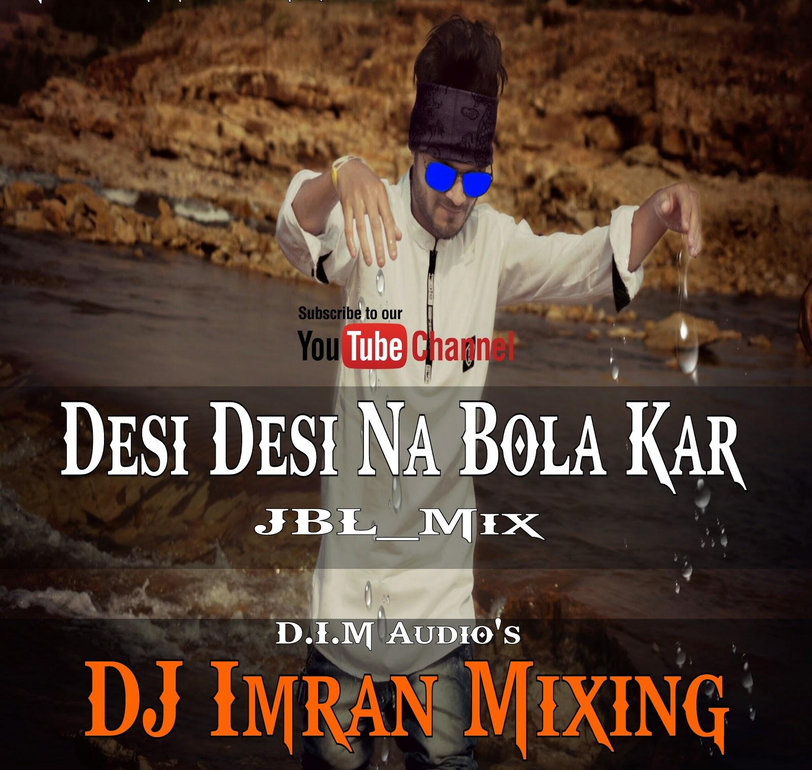 Imran Khan Song I Am Rider Mp3 Download: DJ Imran Mixing_D.I.M Audio Sagar M.P.: Download:-DESI