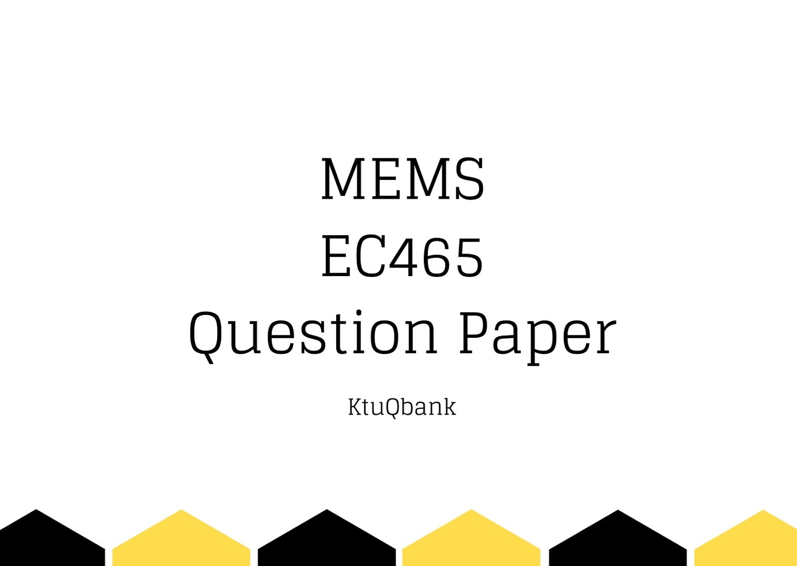 MEMS | EC465 | Question Papers (2015 batch)