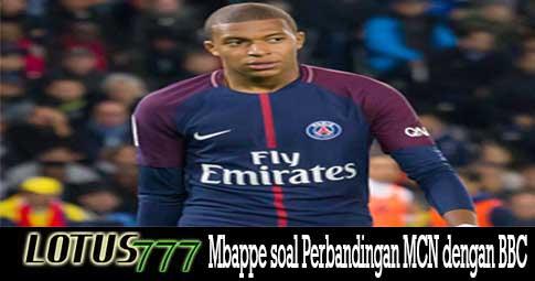 Mbappe soal Perbandingan MCN dengan BBC