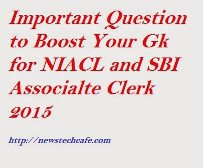 Boost Your GK for NIACL and SBi associate clerk exam 2015 With Our Important Question Set