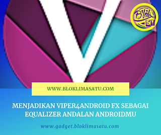 Menjadikan Viper4Android FX Sebagai Equalizer Andalan Androidmu- #VIPER #ANDROID #MUSIK #EQUALIZER #MUSIC #EQUALIZER ANDROID TERBAIK