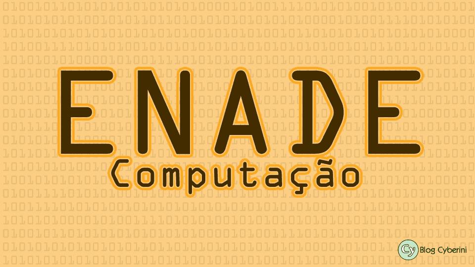 Postagens sobre o ENADE de Computação