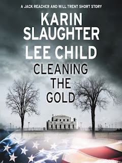 Cleaning the Gold by Karin Slaughter & Lee Child