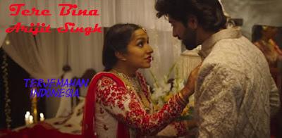 Lagu India Tere Bina - Arijit Singh - Lirik Terjemahan Indonesia