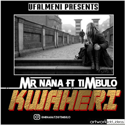 Mr nana Ft. Timbulo - Kwaheri