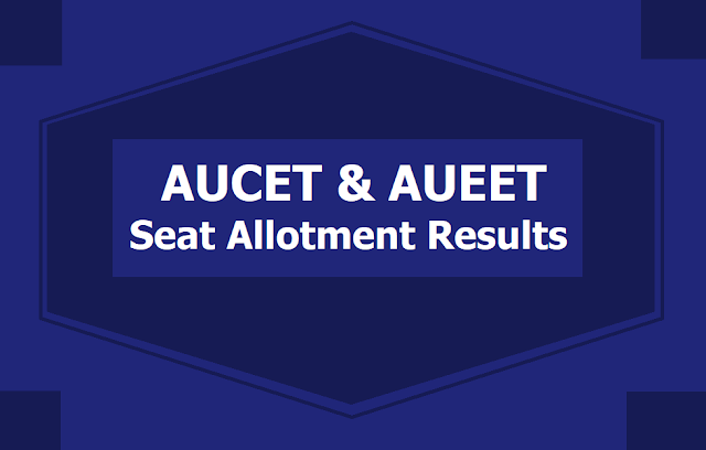 AUCET and AUEET Seat allotment Results 2019