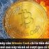 Có phải Bitcoin Cash bây giờ chính là Bitcoin?