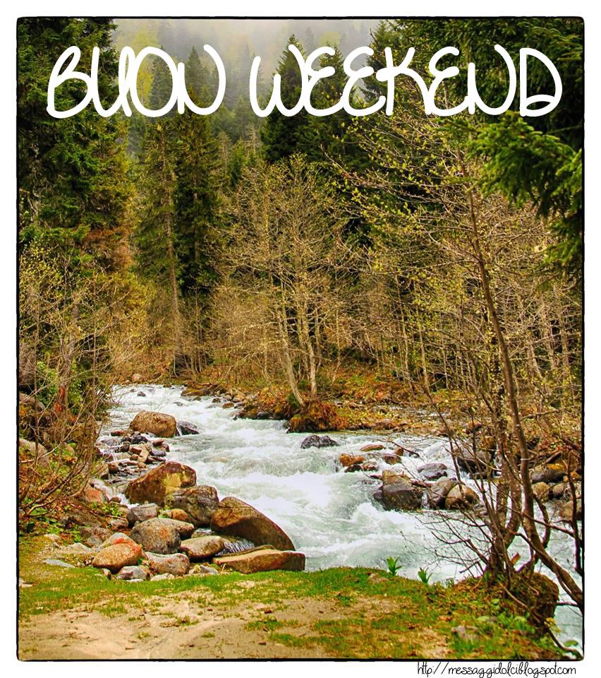 Immagini di buon weekend messaggi dolci for Buon weekend immagini simpatiche