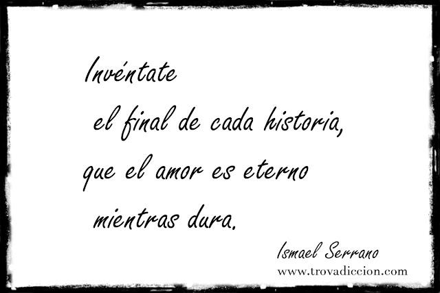inventate el final de cada historia que el amor es eterno mientras dura