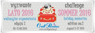 http://craftpassion-pl.blogspot.com/2016/08/wyzwanie-lato-2016-edycja-2-challenge.html