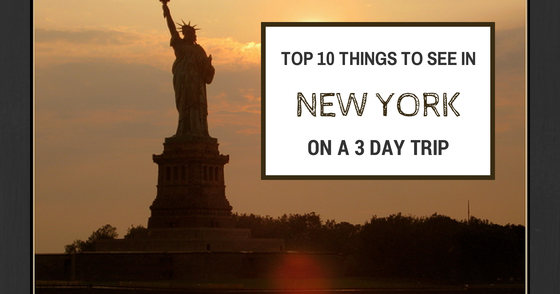 top 10 things to do in new york city on a 3 day trip