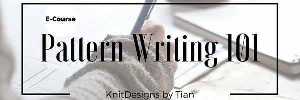 Knitdesigns By Tian Pattern Writing 101 Course Write And Publish